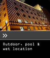 Outdoor, pool & wet location
